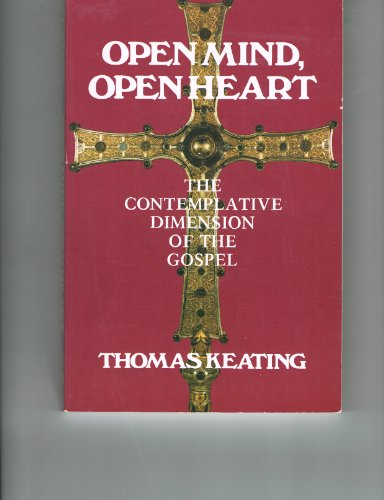 9780916349073: Open Mind, Open Heart: Contemplative Dimension of the Gospel
