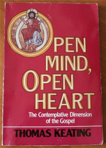 9780916349073: Open Mind, Open Heart: The Contemplative Dimension of the Gospel