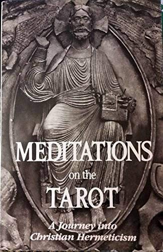 MEDITATIONS ON THE TAROT a journey into: Anonymous