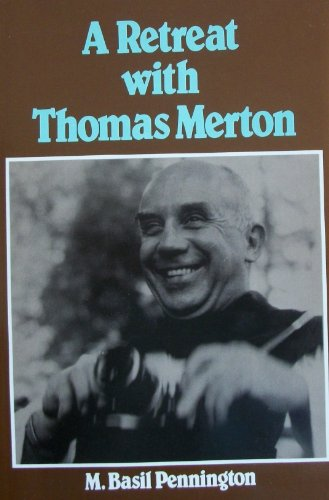 Retreat with Thomas Merton (0916349233) by Pennington, M. Basil