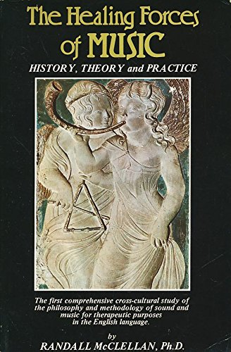 9780916349349: Healing Forces of Music: History, Theory and Practice