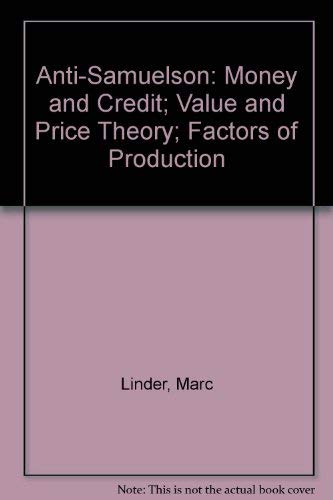 Anti-Samuelson: Money and Credit; Value and Price: Linder, Marc