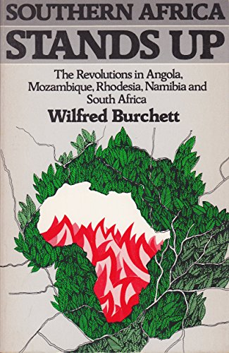 9780916354251: Southern Africa Stands Up: The Revolutions in Angola, Mozambique, Rhodesia, Namibia, and South Africa