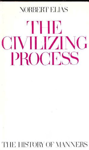 The Civilizing Process: The History of Manners: Norbert Elias