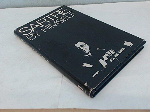 9780916354343: Sartre by himself: A film directed by Alexandre Astruc and Michel Contat with the participation of Simone de Beauvoir, Jacques-Larent Bost, Andre Gorz, Jean Pouillon