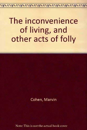 9780916354466: The inconvenience of living, and other acts of folly