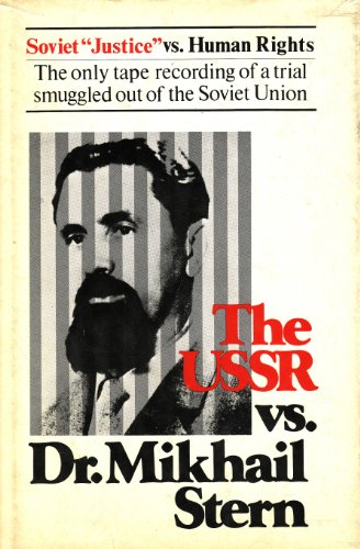 9780916354619: The USSR vs. Dr. Mikhail Stern: The only tape recording of a trial smuggled out of the Soviet Union