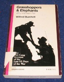 Grasshoppers and Elephants: Why Vietnam Fell: Burchett, Wilfred G. **INSCRIBED BY AUTHOR**