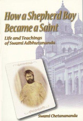 9780916356590: How a Shepherd Boy Became a Saint: Life and Teachings of Swami Abhutananda