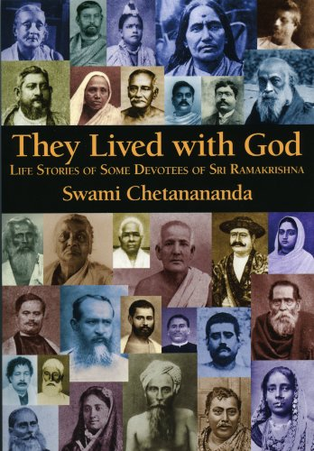 They Lived with God: Life Stories of Some Devotees of Sri Ramakrishna: Chetanananda
