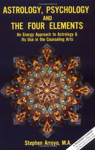 9780916360016: Astrology, Psychology, and the Four Elements: An Energy Approach to Astrology and Its Use in the Counseling Arts