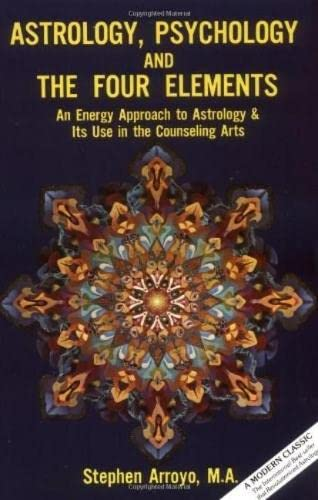 9780916360016: Astrology, Psychology and the Four Elements (Energy Approach to Astrology and Its Use in the Counseling A)