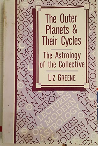 9780916360177: The Outer Planets and Their Cycles: The Astrology of the Collective (Lectures on modern astrology)