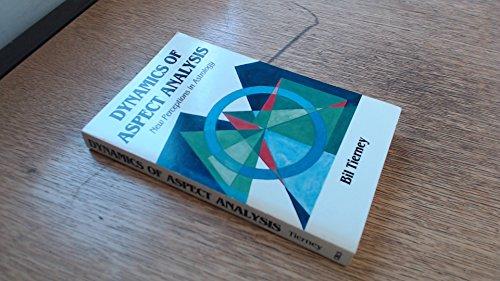Dynamics of Aspect Analysis : New Perceptions: Bil Tierney