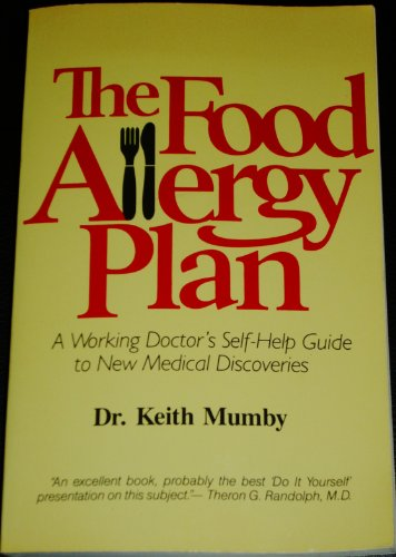 9780916360337: The Food Allergy Plan: A Working Physician's Practical and Tested Method