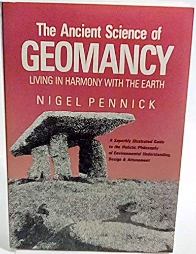 9780916360382: The Ancient Science of Geomancy: Living in Harmony With the Earth