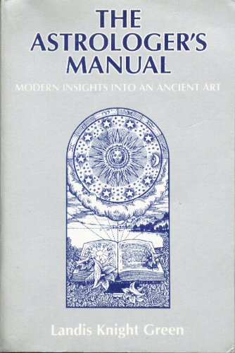 9780916360429: Astrologers Manual Modern Insights into an Ancient Art