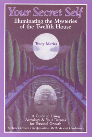 9780916360436: Your Secret Self: Illuminating Mysteries of the Twelfth House