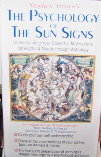 9780916360467: Psychology of the Sun Signs: Understanding Your Essential Motivations, Strengths & Needs Through Astrology
