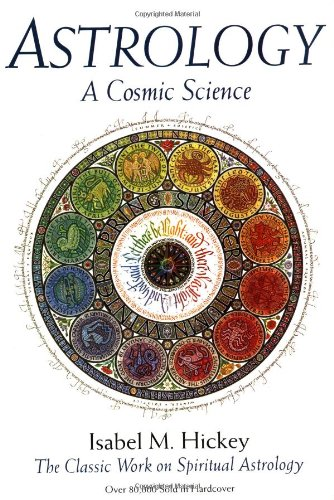 9780916360528: Astrology: A Cosmic Science