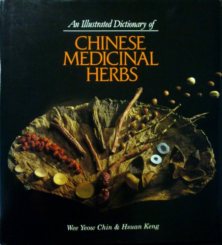 9780916360535: An Illustrated Dictionary of Chinese Medicinal Herbs