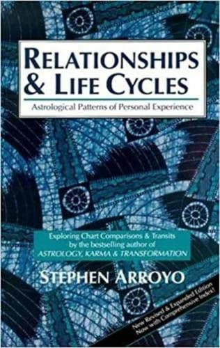 9780916360559: Relationships and Life Cycles: Astrological Patterns of Personal Experience