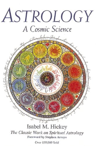 9780916360634: Astrology, A Cosmic Science: The Classic Work on Spiritual Astrology