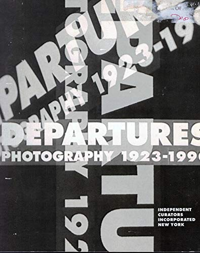 9780916365325: Departures: Photography 1923-1990