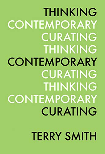 9780916365868: Thinking Contemporary Curating
