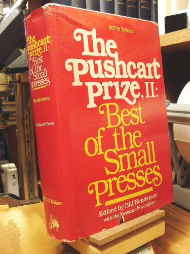 Pushcart Prize: Best of the Small Presses. 2d Ed, 1977/78. Ed by Bill Henderson