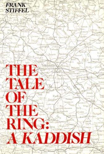 The Tale of the Ring: A Kaddish: Stiffel, Frank