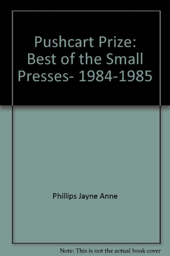9780916366261: Pushcart Prize: Best of the Small Presses, 1984-1985
