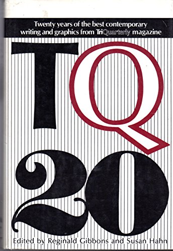 TQ 20 : TWENTY YEARS OF THE BEST CONTEMPORARY WRITING AND GRAPHICS FROM TRIQUARTERLY MAGAZINE: ...