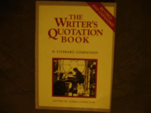 9780916366353: The Writer's quotation book: A literary companion