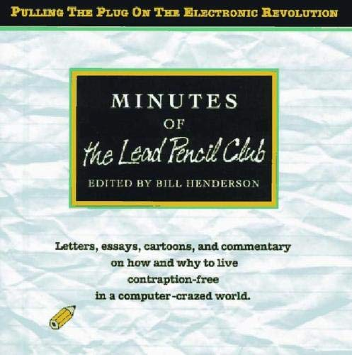 9780916366841: Minutes of the Lead Pencil Club: Second Thoughts on the Electronic Revolution