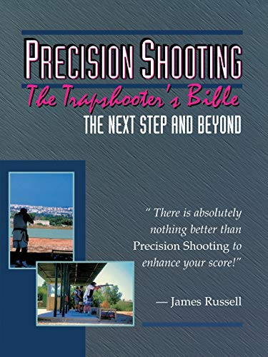 9780916367107: Trapshooter's Bible - Precision Shooting