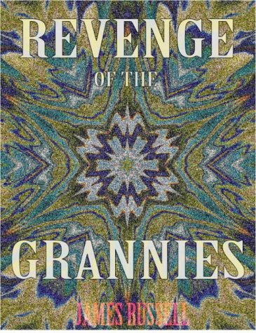 9780916367442: Revenge of the Grannies e-Book: Romantic Comedy Screenplay