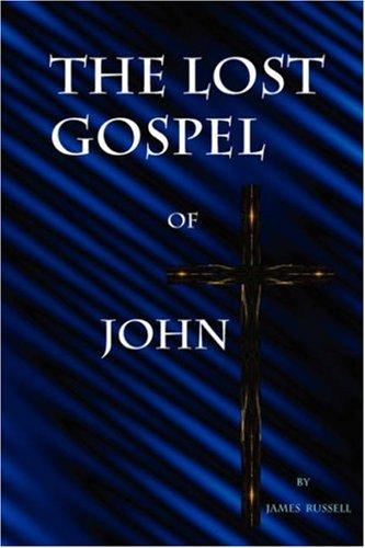 9780916367572: The Lost Gospel of John