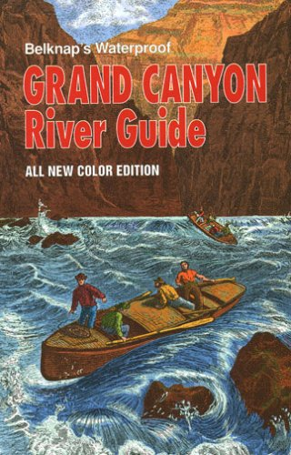 9780916370107: Belknap's Waterproof Grand Canyon River Guide (All New Color Edition)