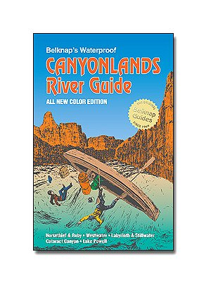 9780916370152: Belknap's Waterproof Canyonlands River Guide-All New Color Edition