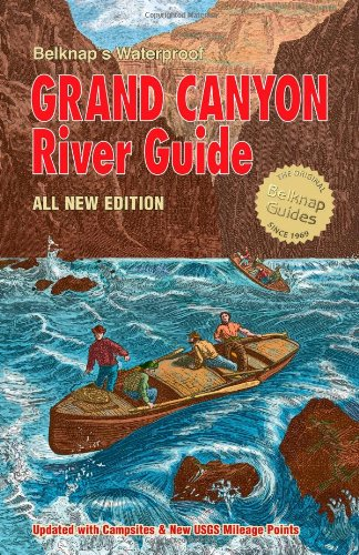 9780916370169: Belknap's Waterproof Grand Canyon River Guide All New Edition