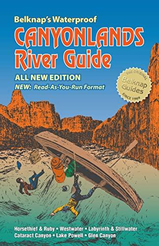 9780916370176: Belknap's Waterproof Canyonlands River Guide All New Edition