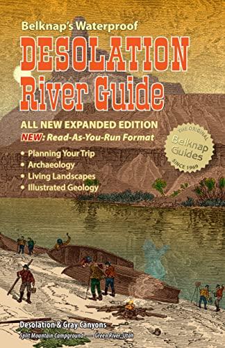 Belknap's Waterproof Desolation River Guide All New Expanded Edition: Loie Belknap Evans; Buzz...