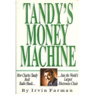9780916371128: Tandy's Money Machine: How Charles Tandy Built Radio Shack into the World's Largest Electronics Chain