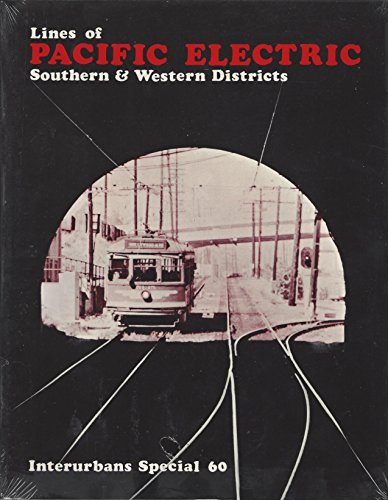 9780916374020: Lines of Pacific Electric: Southern & Western Districts