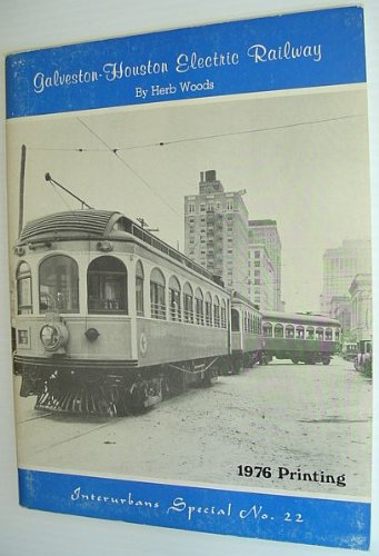 9780916374235: Galveston-Houston Electric Railway (Interurbans special)