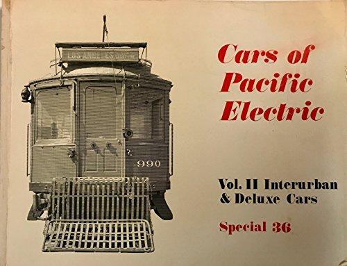 Cars of Pacific Electric. Volume II. Interurban: Swett, Ira L.,
