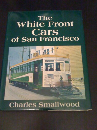9780916374327: The White Front Cars of San Francisco (Interurbans Special 44)