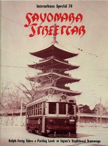 9780916374334: Sayonara, streetcar (Interurbans special)