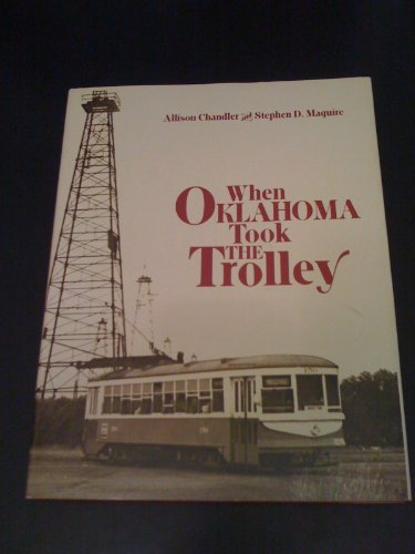 9780916374358: When Oklahoma took the trolley